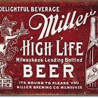 Metal Sign - Miller High Life - Vintage Looking