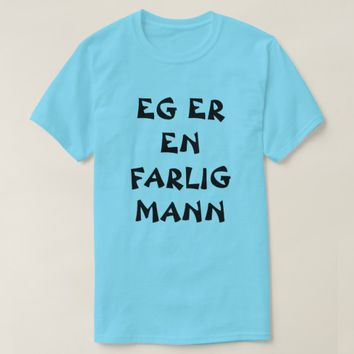 I am a dangerous man Norwegian blue T-Shirt