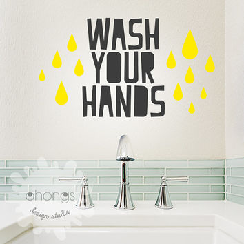 Wash Your Hands Wall Decal / Bathroom Wall Decal / Bathroom Sign / Bathroom Art / Kids Wall Decal / Home Decor Decal / custom quotes / givt