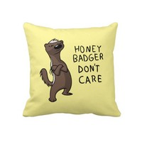 Honey Badger Don't Care Pillow from Zazzle.com