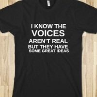 I KNOW THE VOICES AREN'T REAL - glamfoxx.com