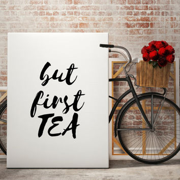 But First Tea, Printable Kitchen Decor Kitchen Wall Art Kitchen Print Printable Quotes Home Decor Instant Download Prints