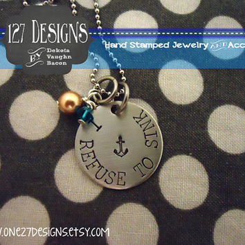 I Refuse to Sink Anchor Personalized Necklace SHIPPED in 10-14 Days SHIPPING TIME 3-5 Days