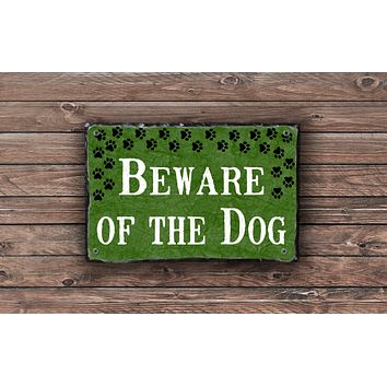 Handmade and Customizable Slate Home Sign - Beware of The Dog Plaque