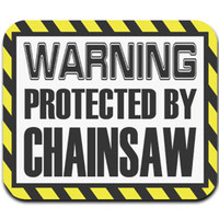 Warning Protected By Chainsaw Mouse Pad