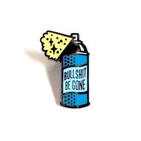 Bullsh!t Be Gone Enamel Pin