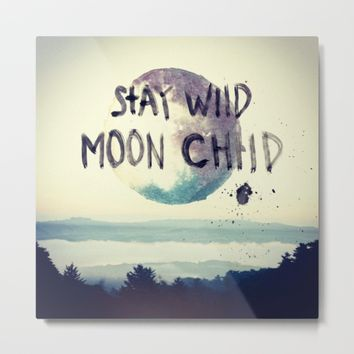 stay wild Metal Print by Lostfog Co.