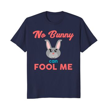 No Bunny Can Fool Me TShirt - Cute Easter Hare 2018 Gift