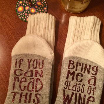 wine socks, if you can read this bring me a glass of wine, wine socks with sayings, wine lover, i love wine, wine time socks, bring me wine