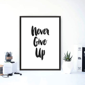 Never Give Up, Printable Motivation, Printable Typography, Digital Download, Printable Art Print, Printable Watercolor Typography