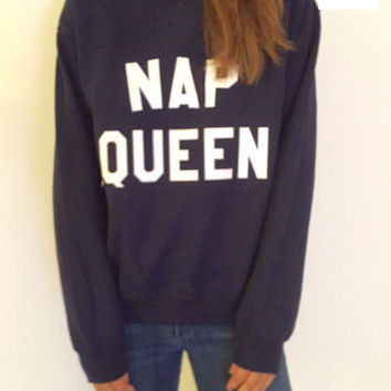 Nap queen sweatshirt Navy crewneck fangirls jumper funny saying fashion lazy sleeping relax