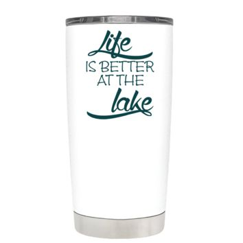 Life is Better at the Lake Stylish on White 20 oz Tumbler