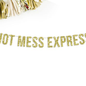 Hot Mess Express Party Banner