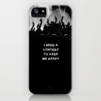 I need a concert to keep me Happy iPhone & iPod Case by deadlydesigner