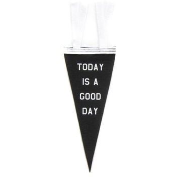 Today Is A Good Day Mini Pennant