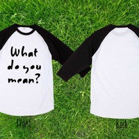 Limited  What Do You Mean Justin Bieber tshirt Tumblr Baseball T shirt, Raglan T shirt, Unisex T shirt, Adult T shirt