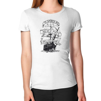 A smooth sea never made a skilled sailor Women's T-Shirt