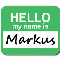 Markus Hello My Name Is Mouse Pad