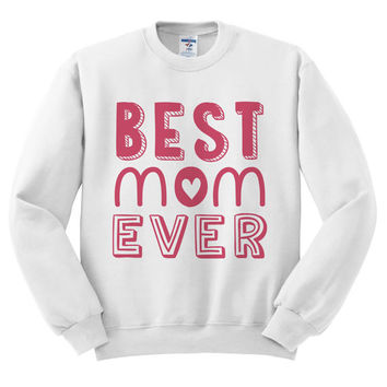 White Crewneck Best Mom Ever Mother's Day Sweatshirt Sweater Jumper Pullover