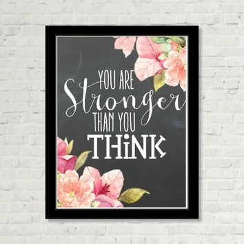 You are Stronger than You Think Chalkboard Floral with Typography Print Wall Art Positive Saying Print Digital Art Graphics Download