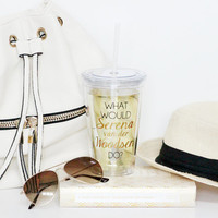 """What Would Serena van der Woodsen Do?"" Beverage Tumbler Gossip Girl"