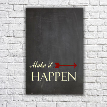inspirational print  - Make it happen - Wall hanging poster - Typography print - Chalkboard texture print - Gray and red
