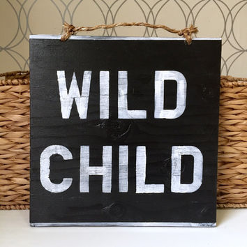 Wild Child Sign / Bohemian Decor / Hippie Decor / Gypsy Decor