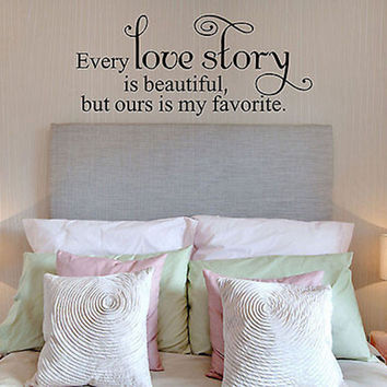 Every Love Story is Beautiful But Ours Quote Vinyl Wall Decal Sticker.