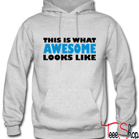 This is what awesome looks like hoodie