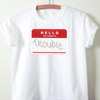 Hello My Name Is Trouble