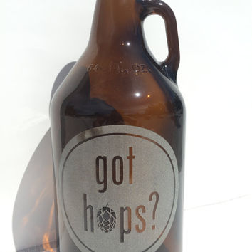 Got Hops Beer Growler 64oz - Laser Engraved Growler- Groomsman, Birthday, Homebrew