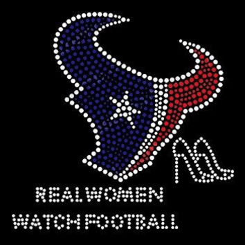 Houston Texans Real Women Watch Football Rhinestone Shirt