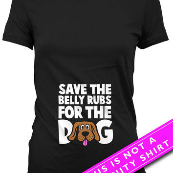 Funny Pregnancy Shirt Baby Announcement Maternity Wear Save The Bell Rubs For The Dog Mom To Be Shirt Maternity TShirts Ladies Tee MAT-664