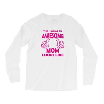 Awesome Mom Looks Like Long Sleeve Shirts