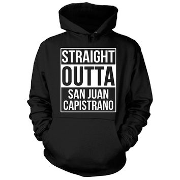 Straight Outta San Juan Capistrano City. Cool Gift - Hoodie