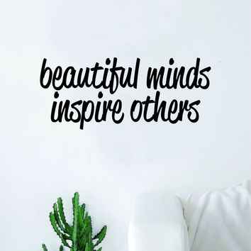 Beautiful Minds Inspire Others Quote Wall Decal Sticker Bedroom Home Room Art Vinyl Inspirational Teen Motivational Smile Happy