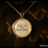 "Supernatural inspired - ""You're My Unicorn"" pendant."
