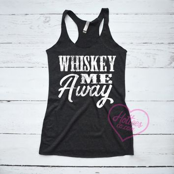 Whiskey Me Away Country Tank Top