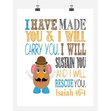 Mr. Potato Head Toy Story Christian Nursery Decor Print, I Have Made You and I Will Rescue You, Isaiah 46:4
