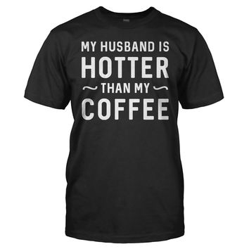 My Husband Is Hotter Than My Coffee