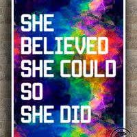 She Believed She Could Print, So She Did Inspirational Quote Poster, typography, wall art, home decor, wall decor, 8x10, 11x14, 16x20, 17x22