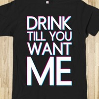 Drink till you want me - Overline clothing
