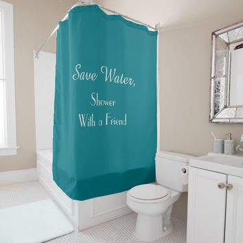 Funny Save Water Biscay Bay Color Shower Curtain