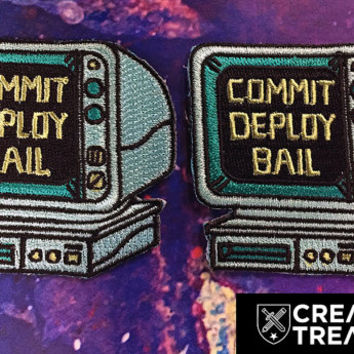 Commit. Deploy. Bail. Patches | Perfect for the coder or geek in your life