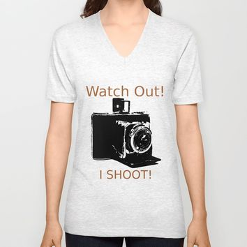 Watch Out, I Shoot Photos! Unisex V-Neck by Claude Gariepy