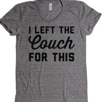I Left The Couch For This-Female Athletic Grey T-Shirt