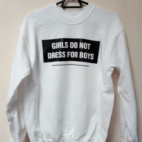 Girls Do Not Dress For Boys Women's Casual Pink Black White & Gray Crewneck Sweatshirt