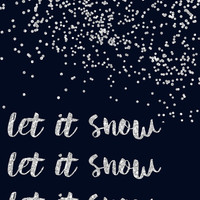 Christmas Printable Wall Art, Let it Snow, quote print, silver glitter, Christmas art, holiday printable, typography art, holiday print