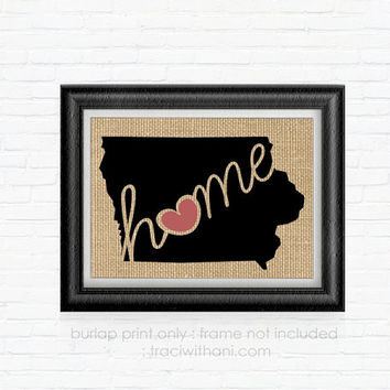 Iowa Home - IA Burlap Printed Wall Art: Print, Silhouette, Print, Heart, Home, State, United States, Rustic, Typography, Artwork, Map