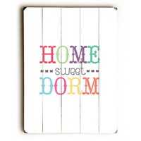 Home Sweet Dorm by Artist Amanda Catherine Wood Sign